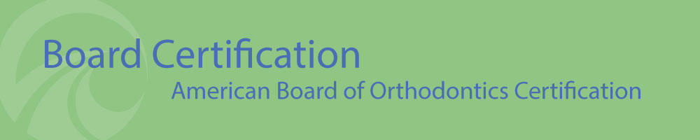 American Board of Orthodontics Certification